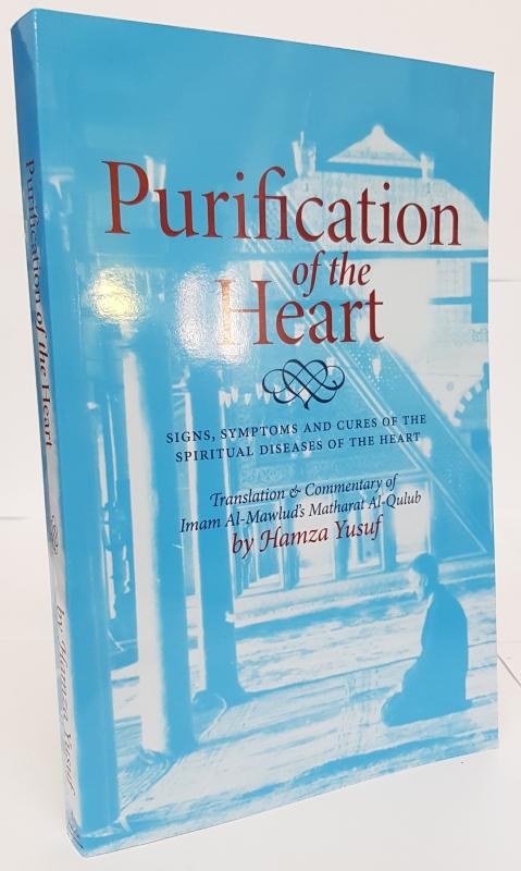 Purification of the Heart - Shaykh Hamza Yusuf (PB)