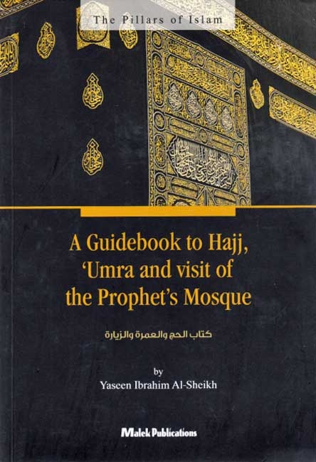 A Guidebook to Hajj Umra and Visit of the Prophets Mosque (PB)