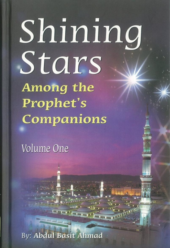 Shining Stars - among the Prophet's Companions Vol.1