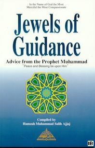 Jewels of Guidance: Advice From The Prophet (peace be upon him)