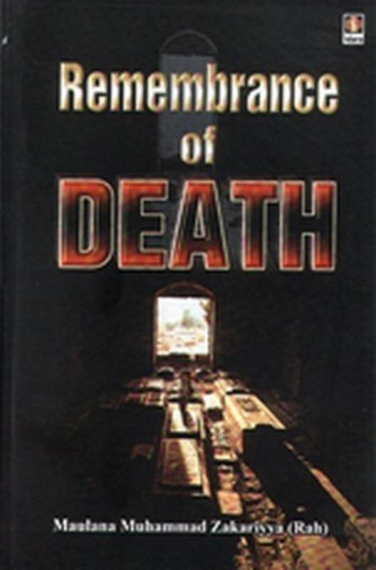 Remembrance Of Death - Shaykh Muhammad Zakariyya (PB)