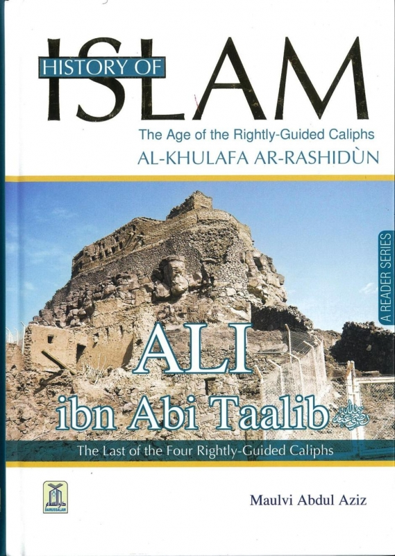 History of Islam: The Age of the Rightly-Guided Caliphs - Ali ibn Abi Taalib
