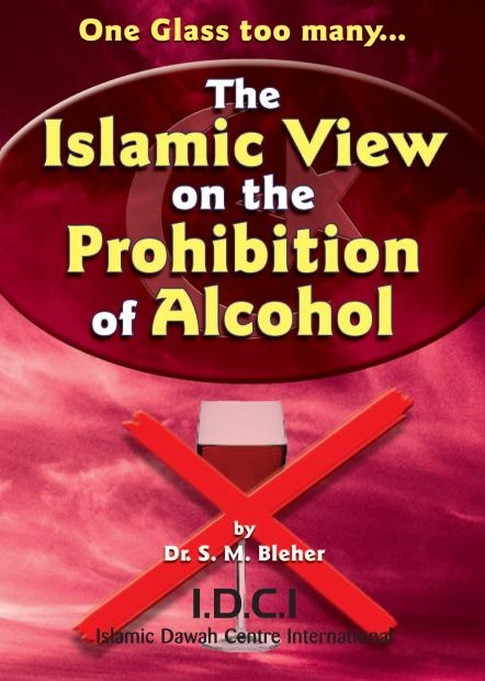 The Islamic View on the Prohibition of Alcohol