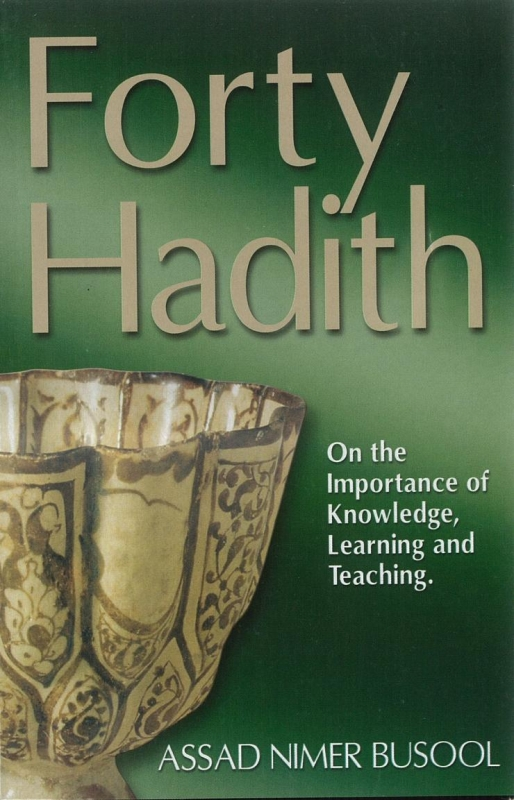 Forty Hadith On The Importance Of Knowledge, Learning, And Teaching