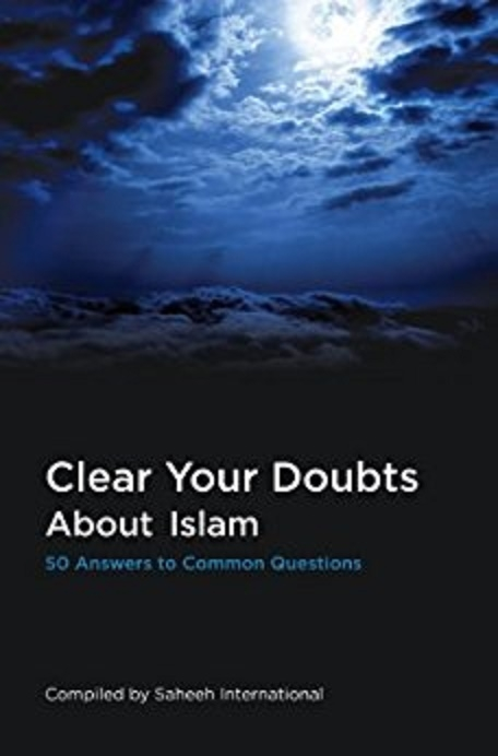 Clear Your Doubts About Islam: 50 Answers to Common Questions (PB)