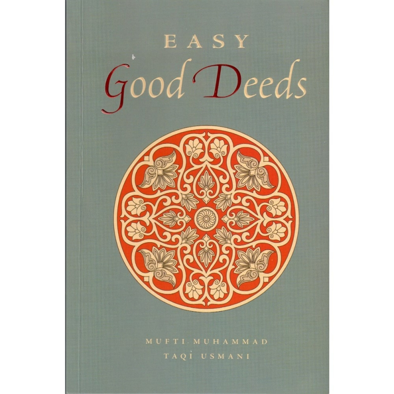 Easy Good Deeds - Mufti Taqi Usmani (PB)
