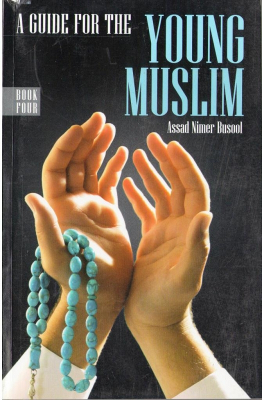 A Guide for the Young Muslims (Book Four)