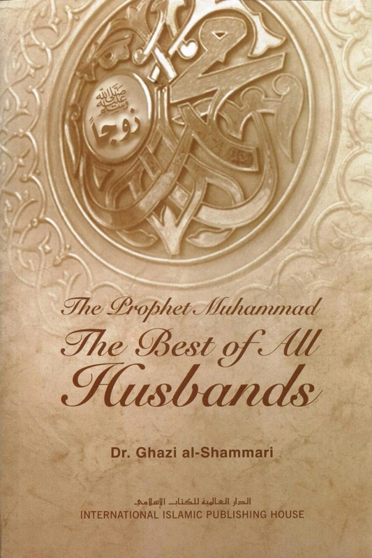 The Prophet Muhammad: The Best of All Husbands (Paperback)
