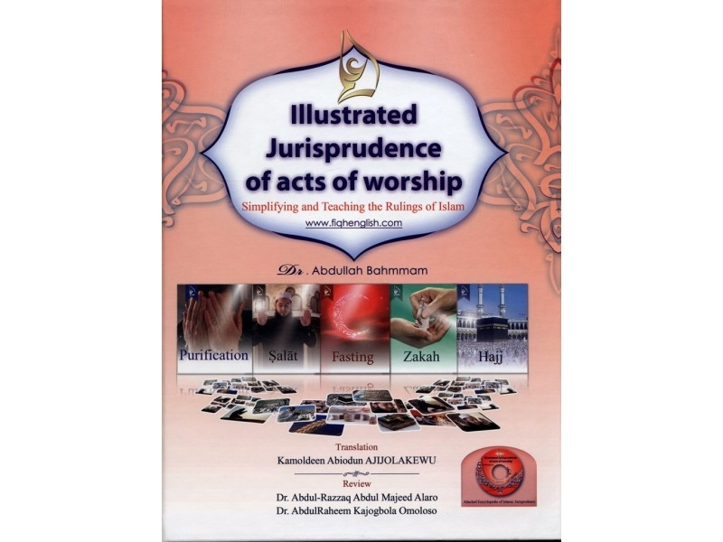 Illustrated jurisprudence of acts of worship with CD - (Full Colour Hardback)