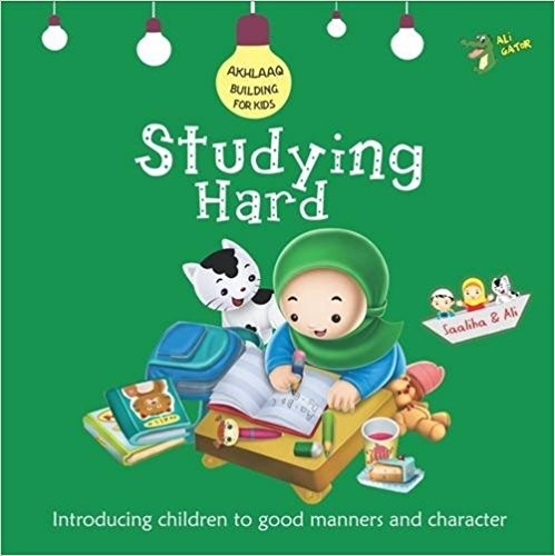 Studying Hard: Good Manners and Character (Akhlaaq Building Series)