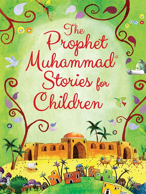 SPECIAL OFFER-1/2 Price: The Prophet Muhammad (PBUH) Stories for Children - HB