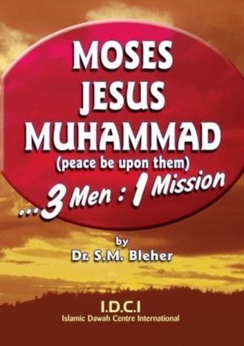 Box of 100 Copies - Moses, Jesus, Muhammad (P): 3 Men: 1 Mission
