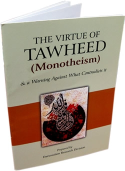 The Virtue Of Tawheed And A Warning Against What Contradicts It