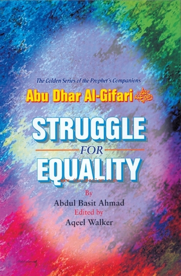 Abu Dhar Al-Gifari (R) - Struggle for Equality