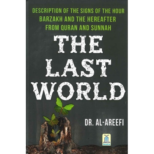 The Last World - Dr Al Areefi (Hardback- Darussalam)