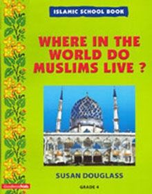 Islamic School Book Grade 4: Where In The World Do Muslims Live?