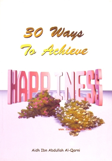 30 Ways To Achieve Happiness - (Paperback)