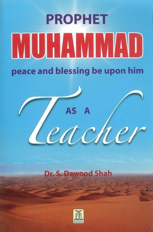 Prophet Muhammad (pbuh) As A Teacher