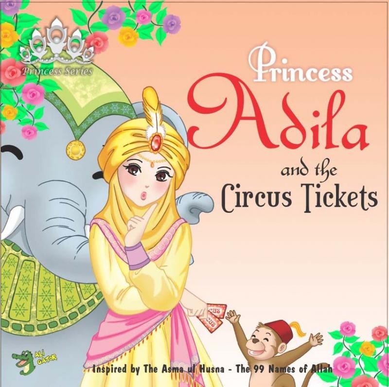 Princess Series: Princess Adila and the Circus Tickets