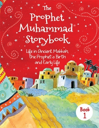 The Prophet Muhammad Storybook (Book 1) HB