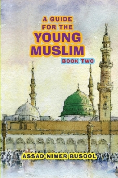 A Guide for the Young Muslims (Book Two)