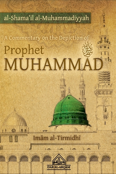 Al-Shama'il Muhammadiyyah: A Commentary on the Depiction of Prophet Muhammad (saw)