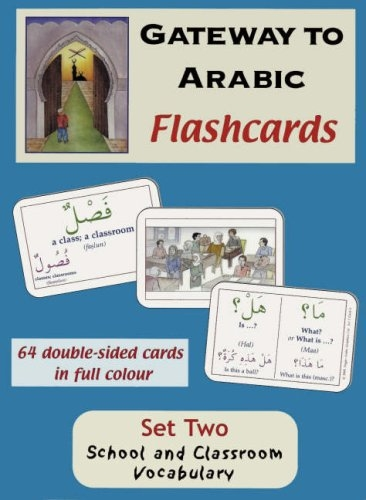 Gateway to Arabic Set Two Flashcards: School and Classroom Vocabulary