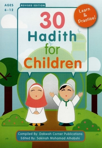 30 Hadith for Children : Ages 6 - 12 (PB)