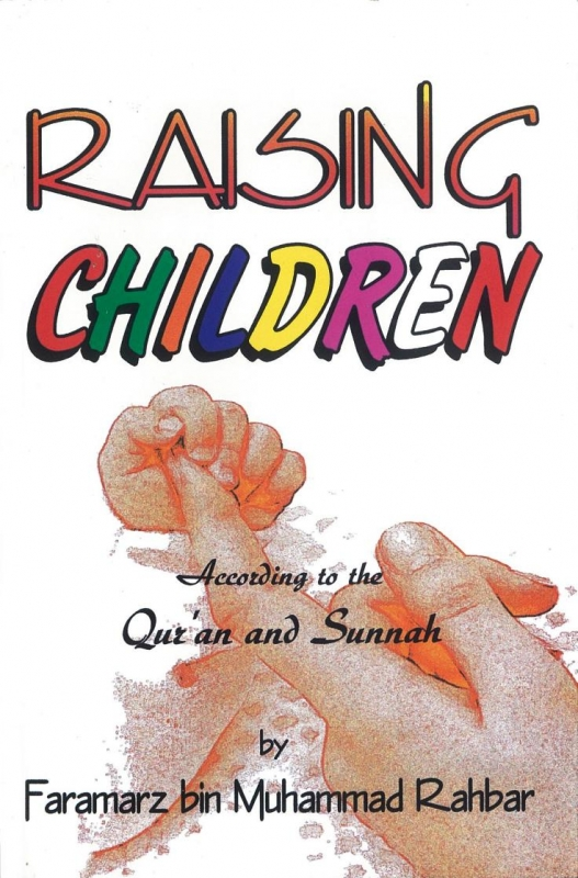Raising Children According to the Qur'an and Sunnah