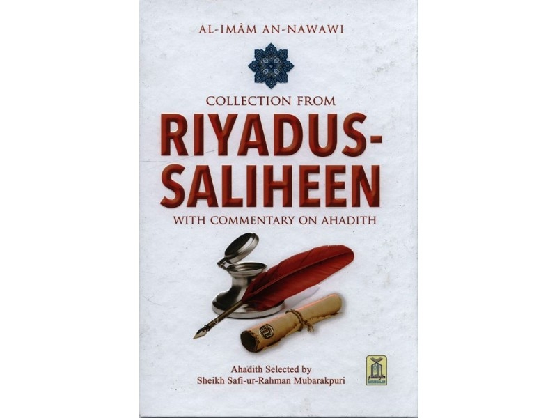 Collection from Riyadus Saliheen by Al Imam An-Nawawi - With Commentary(HB)