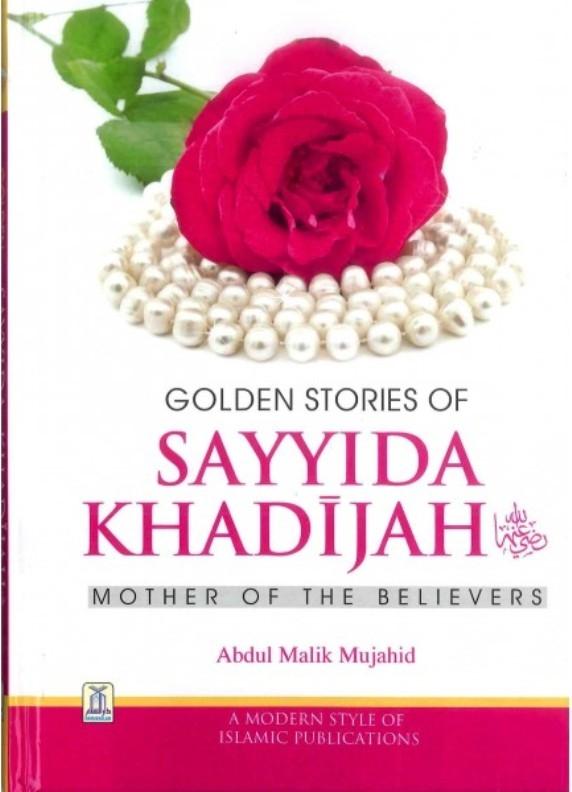 Golden Stories of Sayyida Khadijah (RA) (Full Colour)