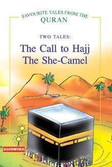 The Call To Hajj, The She Camel (two Tales)