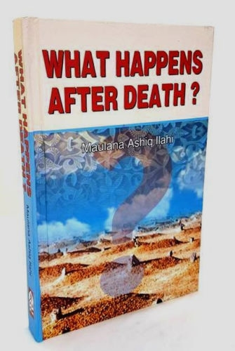 What Happens After Death - Maulana Ashiq Ilahi (Hardback)