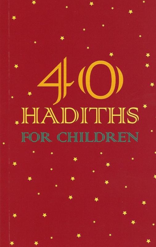 40 Hadiths For Children (Paperback)