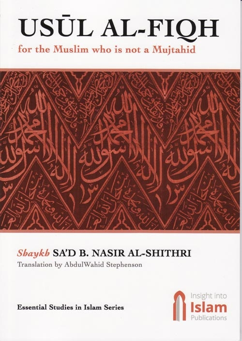 Usul al-Fiqh - For the One Who is Not a Mujtahid (Paperback)