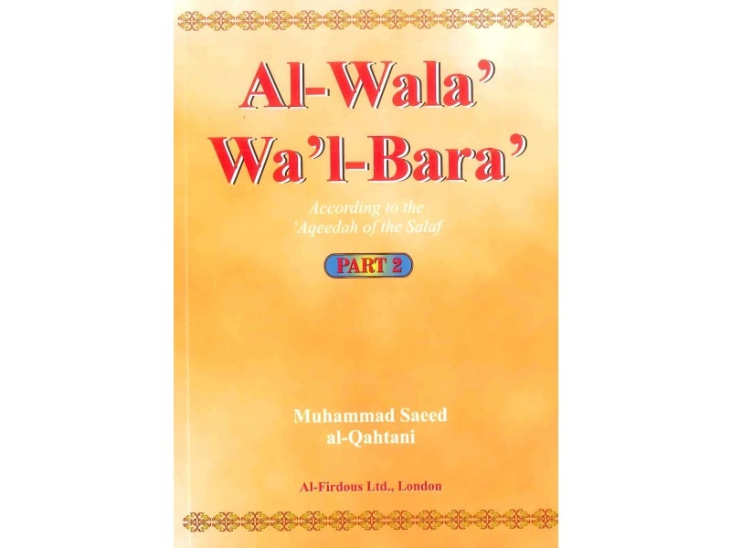 Al Wala Wal Bara: According to the Aqeedah of the Salaf (Part 2)