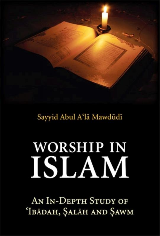 Worship in Islam: An In-Depth Study of 'Ibadah, Salah and Sawm