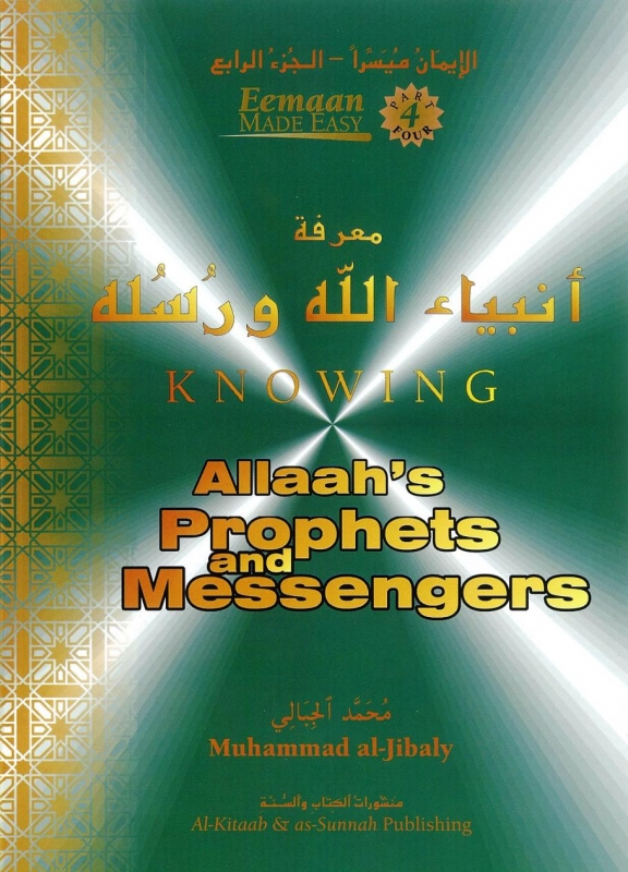 Knowing Allaah's Prophets And Messengers