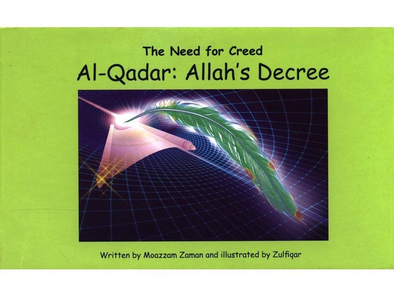 Al Qadar: Allahs Decree (The Need for Creed Series) (Hardback-Children-Kids)