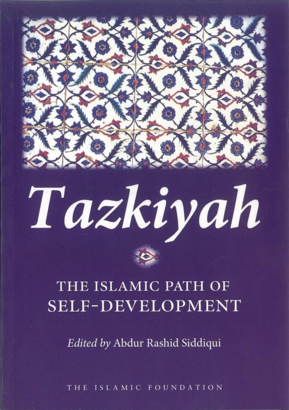 Tazkiyah - The Islamic Path Of Self Development