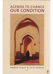 Agenda to Change our Condition - Hamza Yusuf & Zaid Shakir