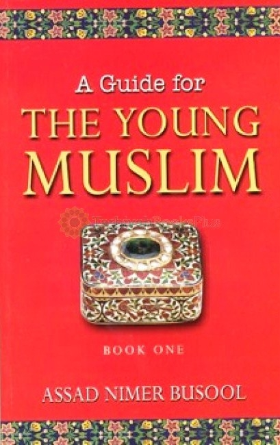 A Guide for the Young Muslims (Book One)
