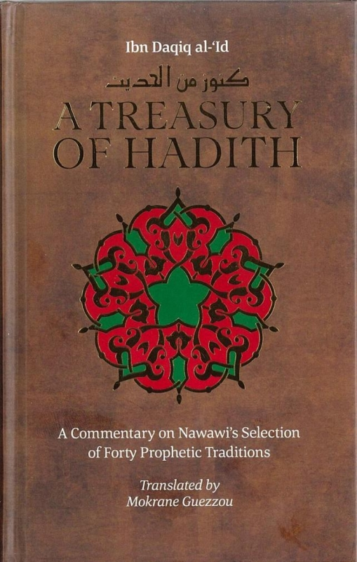 A Treasury of Hadith - A Commentary on Nawawi's Selection of Forty Prophetic Traditions