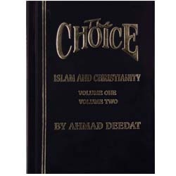 The Choice Islam And Christianity Volume1&2 In One Book