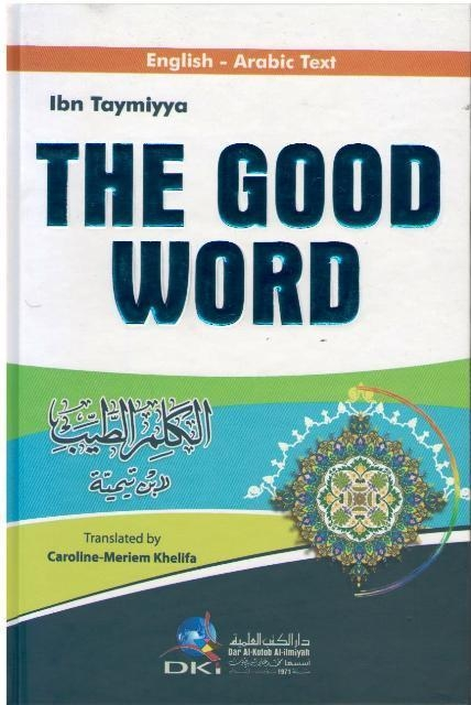 The Good Word By: Ibn Taymiyyah (Hardback)