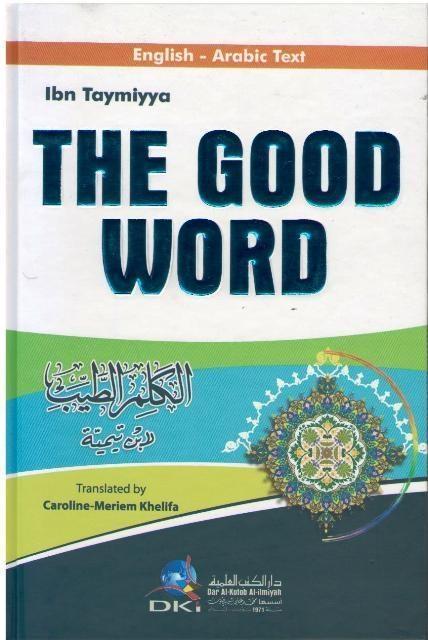 The Good Word By: Ibn Taymiyyah (Hardback)