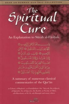The Spiritual Cure, An Explanation To Surah Al-Fatihah