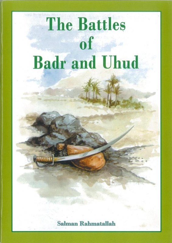 The Battles Of Badr And Uhud