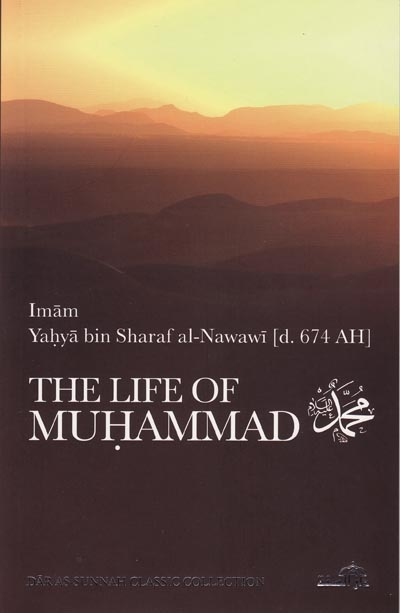 The Life of Prophet Muhammad by Imam An-Nawawi