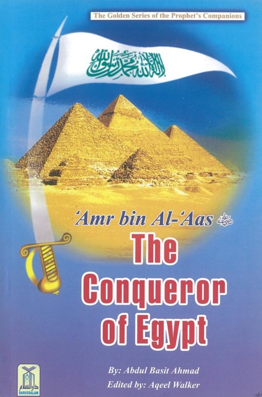 'Amr bin Al 'Aas  The Conqueror of Egypt